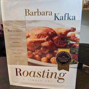 Barbara Kafka - Roasting: A Simple Art